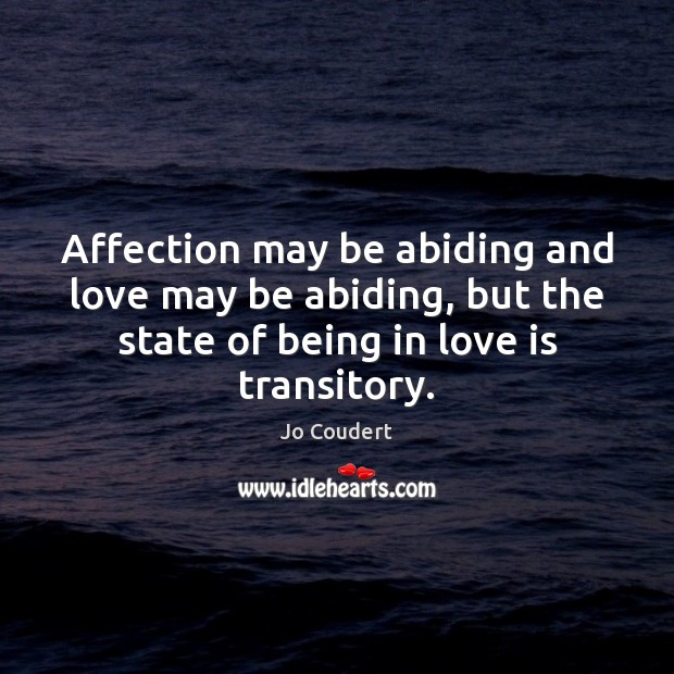 Affection may be abiding and love may be abiding, but the state Jo Coudert Picture Quote
