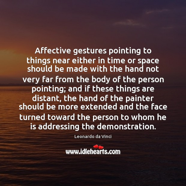 Image, Affective gestures pointing to things near either in time or space should
