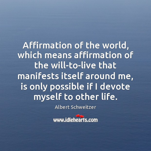 Image, Affirmation of the world, which means affirmation of the will-to-live that manifests