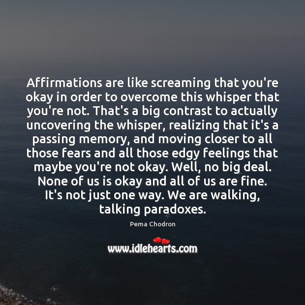 Image, Affirmations are like screaming that you're okay in order to overcome this