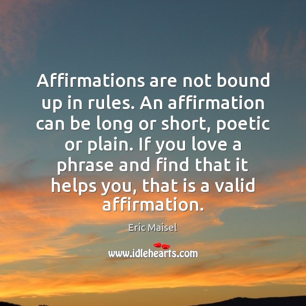Image, Affirmations are not bound up in rules. An affirmation can be long