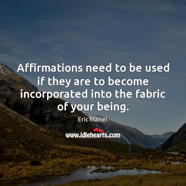 Image, Affirmations need to be used if they are to become incorporated into