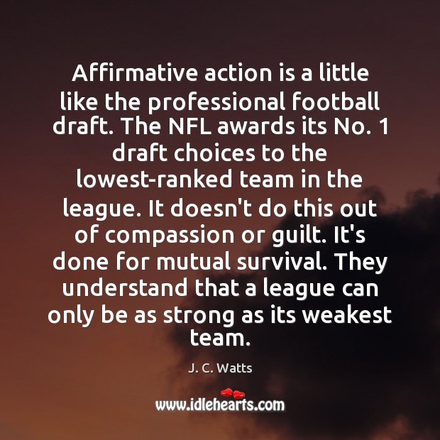 Affirmative action is a little like the professional football draft. The NFL Image