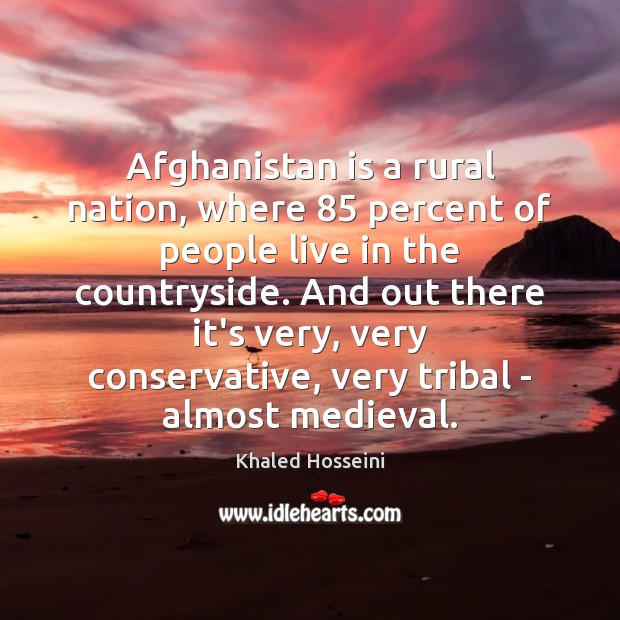 Afghanistan is a rural nation, where 85 percent of people live in the Image