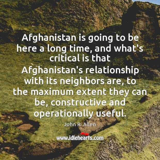 Afghanistan is going to be here a long time, and what's critical Image