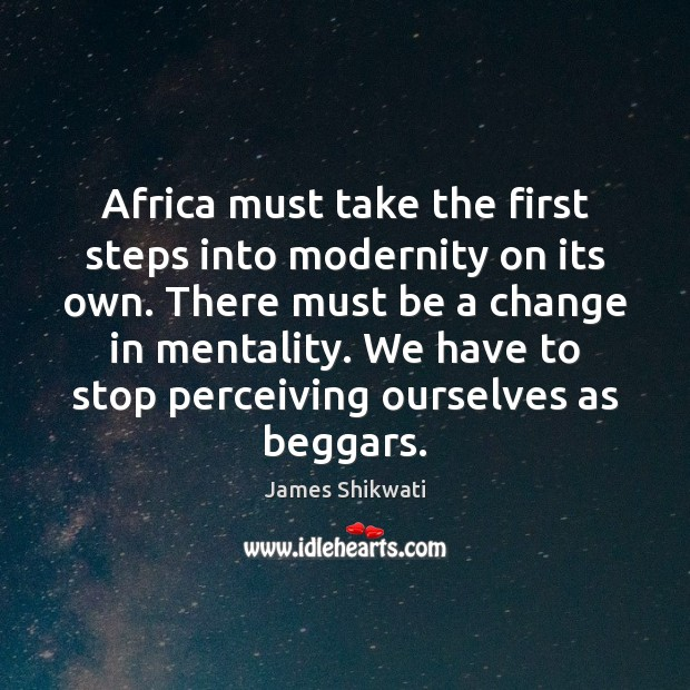 Africa must take the first steps into modernity on its own. There Image