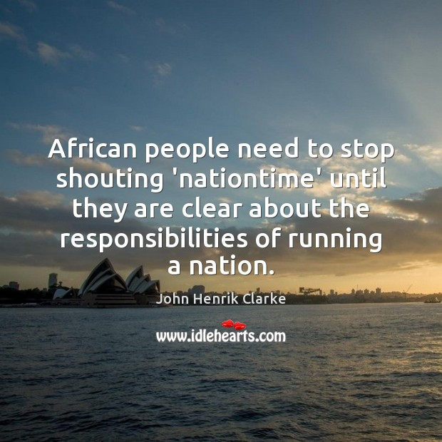 Image, African people need to stop shouting 'nationtime' until they are clear about