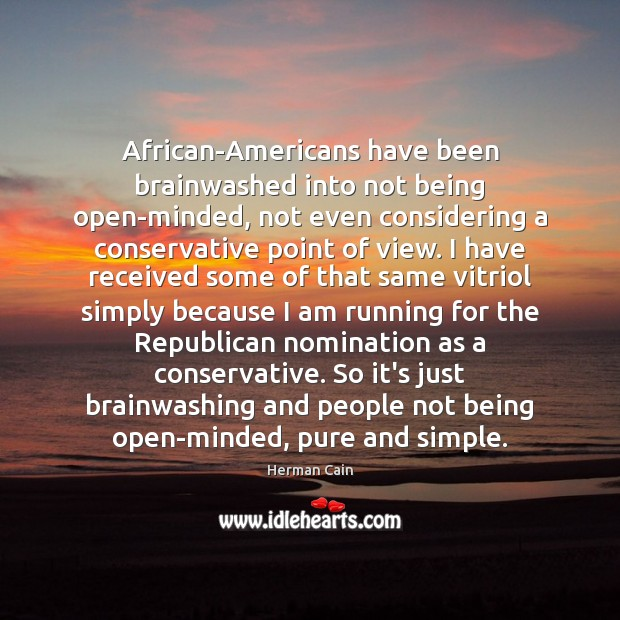 Image, African-Americans have been brainwashed into not being open-minded, not even considering a