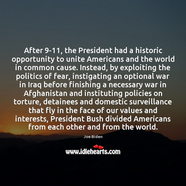 After 9-11, the President had a historic opportunity to unite Americans and Joe Biden Picture Quote