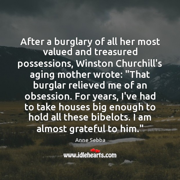 After a burglary of all her most valued and treasured possessions, Winston Image