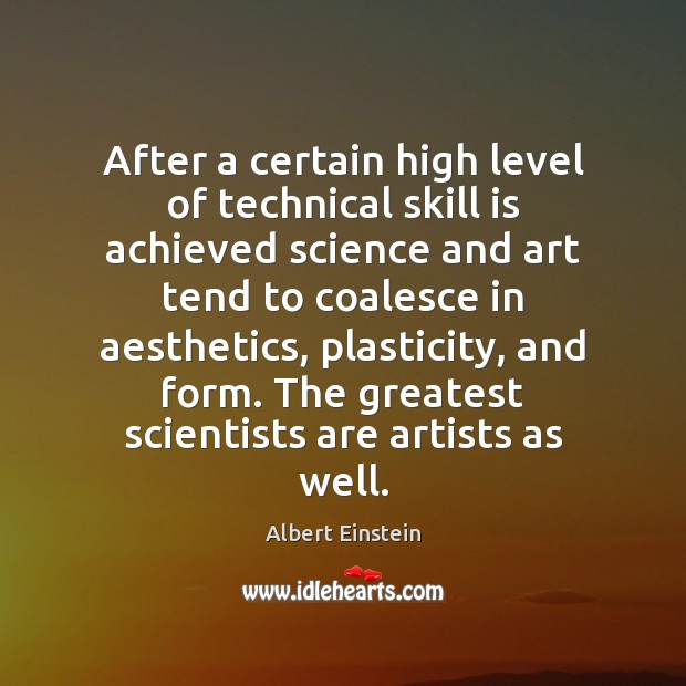 Image, After a certain high level of technical skill is achieved science and