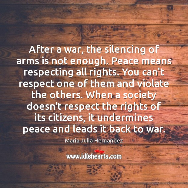 After a war, the silencing of arms is not enough. Peace means Image