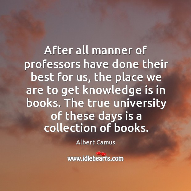 After all manner of professors have done their best for us, the place we are to Image