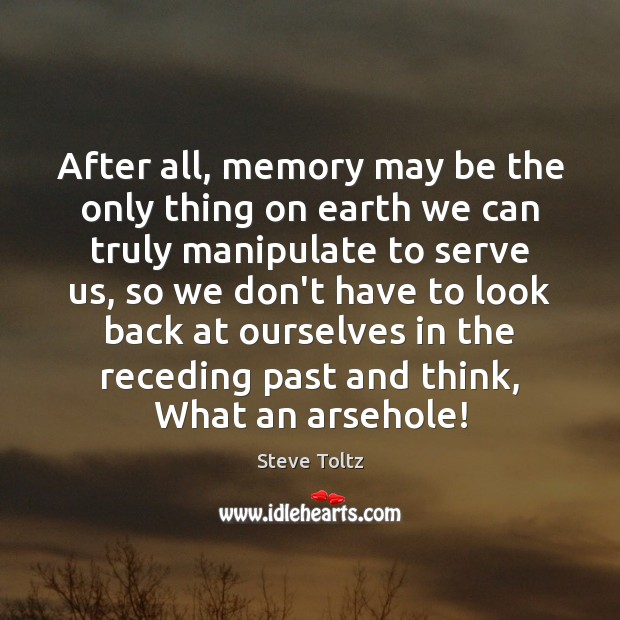 Image, After all, memory may be the only thing on earth we can
