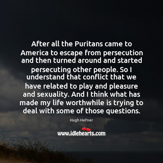 After all the Puritans came to America to escape from persecution and Image