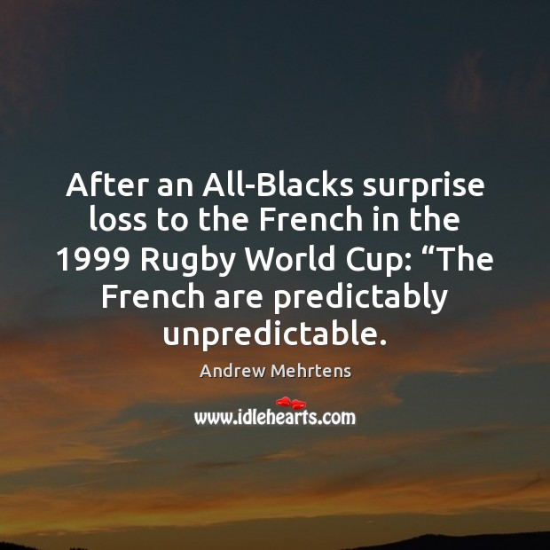 Image, After an All-Blacks surprise loss to the French in the 1999 Rugby World