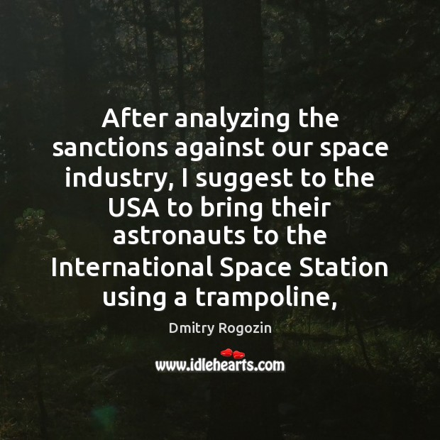 Image, After analyzing the sanctions against our space industry, I suggest to the