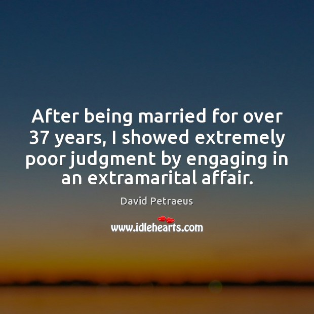 After being married for over 37 years, I showed extremely poor judgment by Image