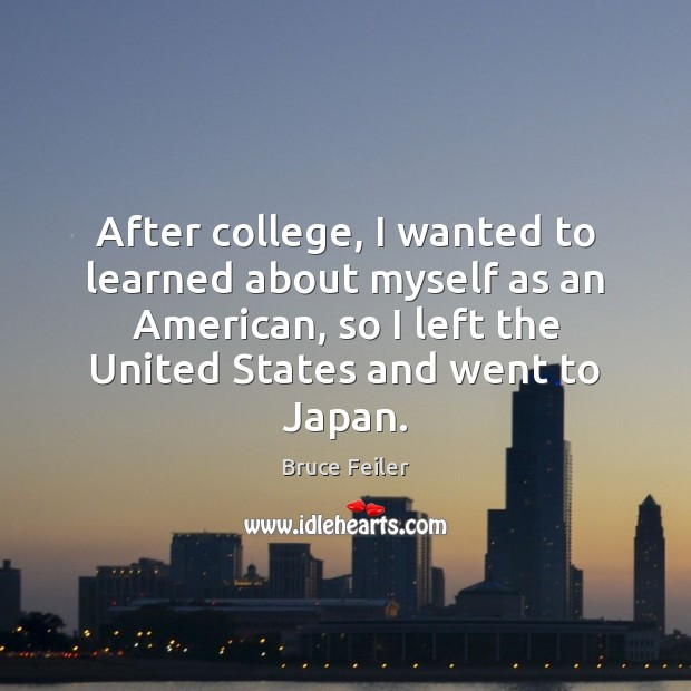 Image, After college, I wanted to learned about myself as an American, so