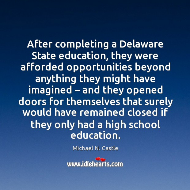 After completing a delaware state education, they were afforded opportunities beyond Image