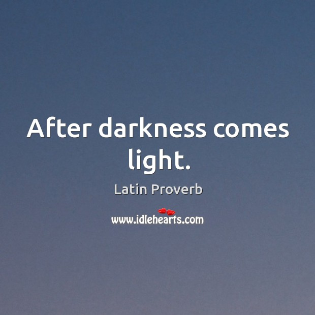 Image, After darkness comes light.