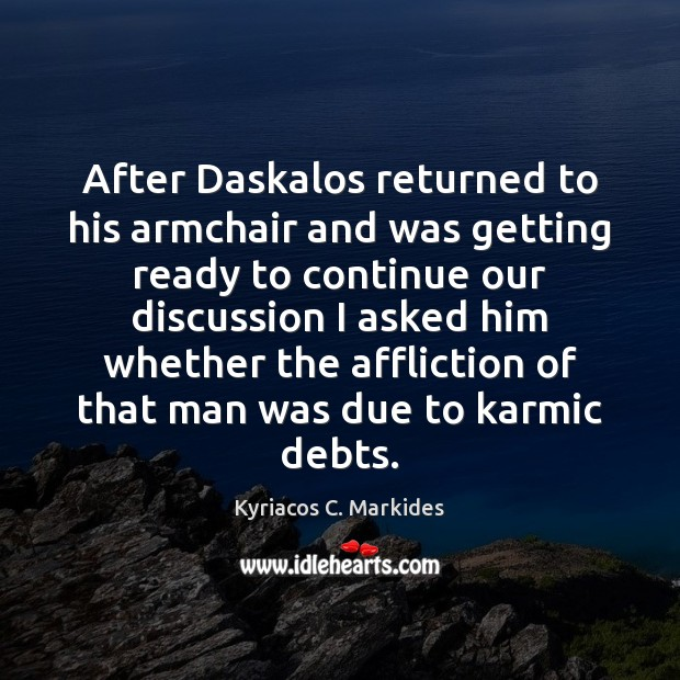 Image, After Daskalos returned to his armchair and was getting ready to continue
