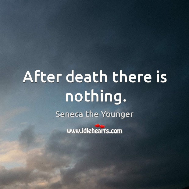 Image, After death there is nothing.