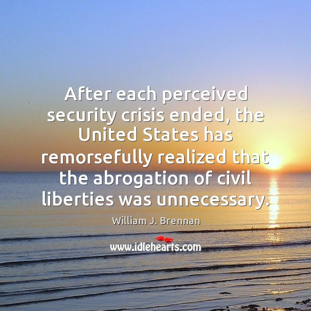 After each perceived security crisis ended, the United States has remorsefully realized Image