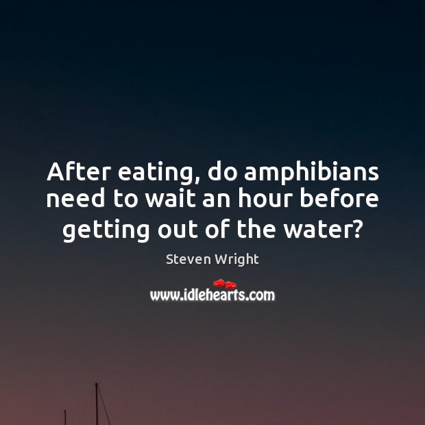 After eating, do amphibians need to wait an hour before getting out of the water? Image