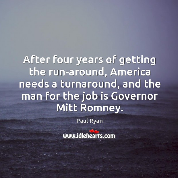 Image, After four years of getting the run-around, America needs a turnaround, and