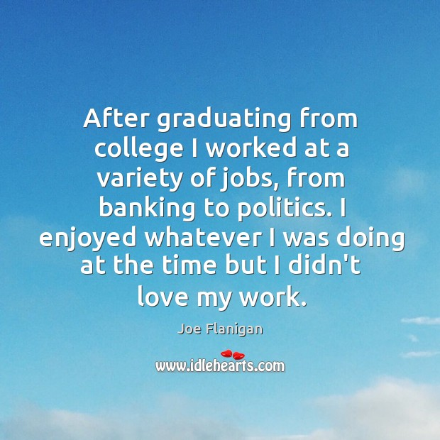 Image, After graduating from college I worked at a variety of jobs, from