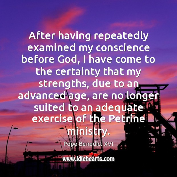 Image, After having repeatedly examined my conscience before God, I have come to