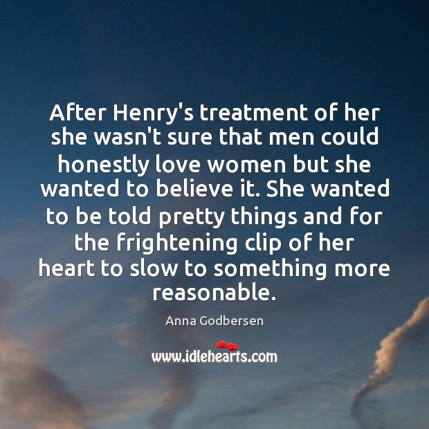 Image, After Henry's treatment of her she wasn't sure that men could honestly
