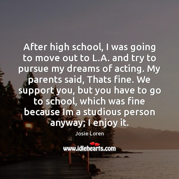 Image, After high school, I was going to move out to L.A.