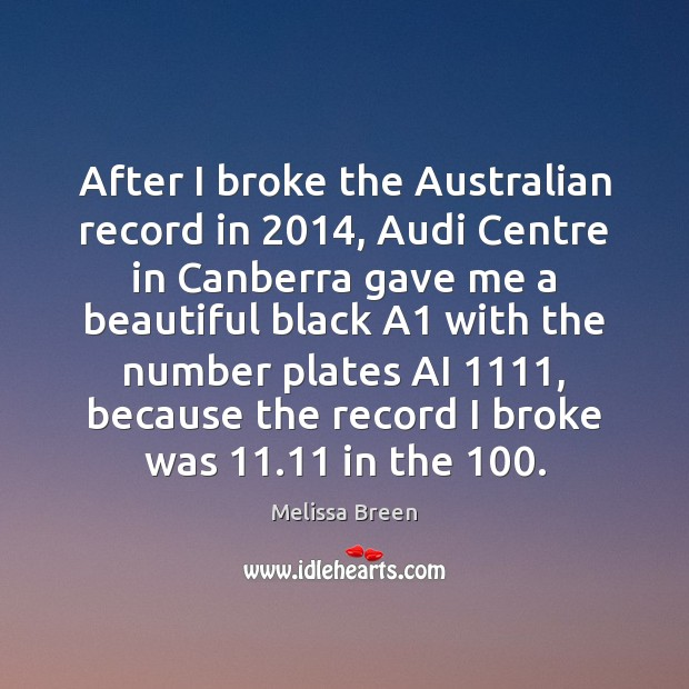 Image, After I broke the Australian record in 2014, Audi Centre in Canberra gave