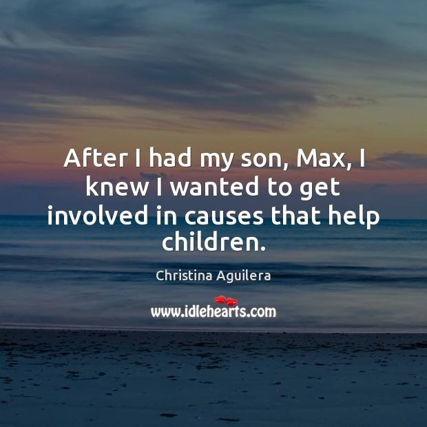 After I had my son, Max, I knew I wanted to get involved in causes that help children. Image