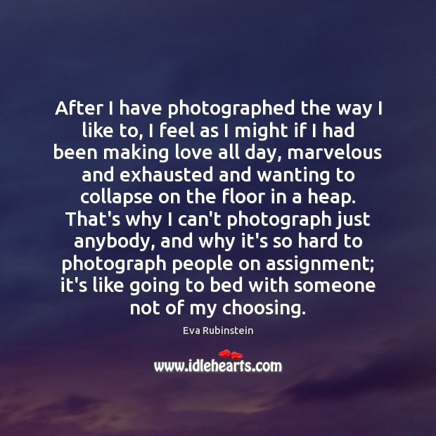 After I have photographed the way I like to, I feel as Image