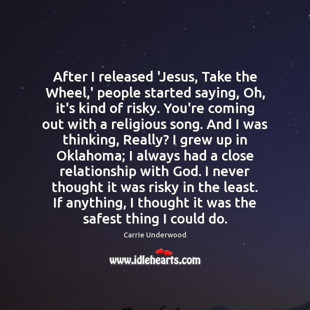 After I released 'Jesus, Take the Wheel,' people started saying, Oh, Image