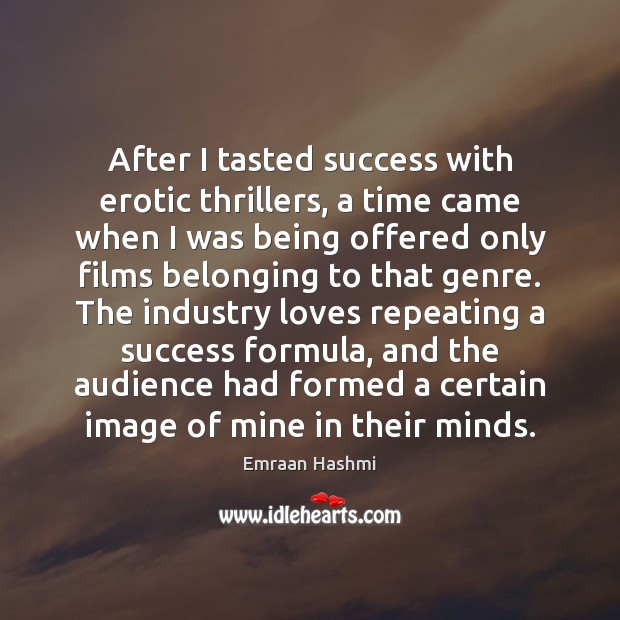 After I tasted success with erotic thrillers, a time came when I Image