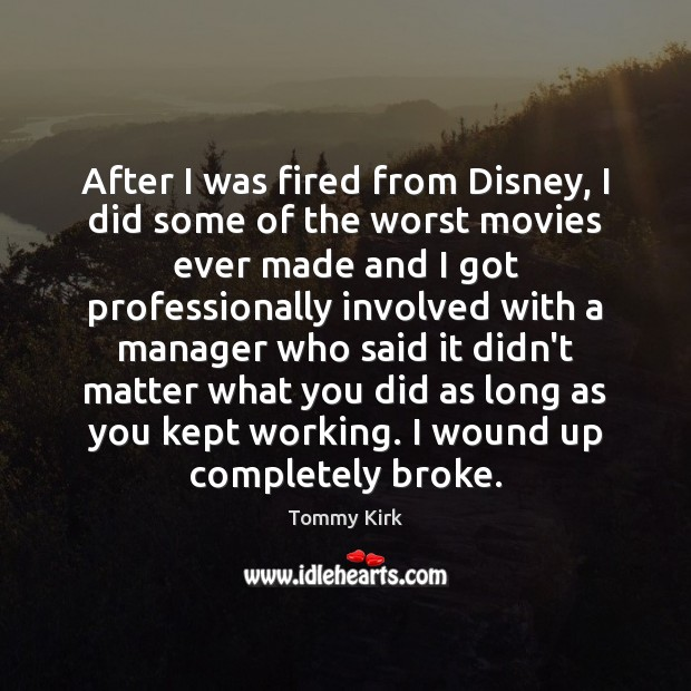 Image, After I was fired from Disney, I did some of the worst