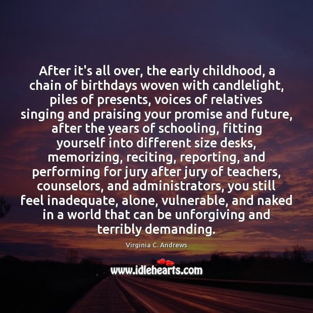 Image, After it's all over, the early childhood, a chain of birthdays woven