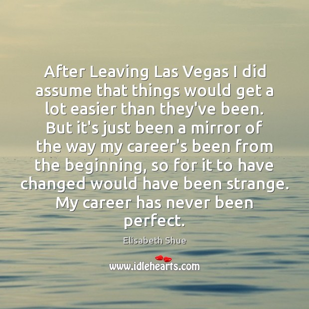 After Leaving Las Vegas I did assume that things would get a Image