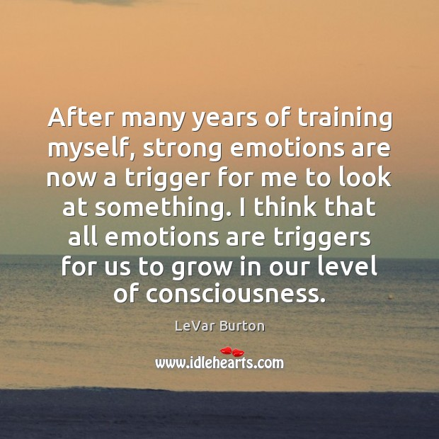 After many years of training myself, strong emotions are now a trigger Image