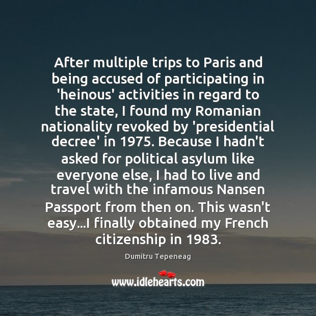 Image, After multiple trips to Paris and being accused of participating in 'heinous'