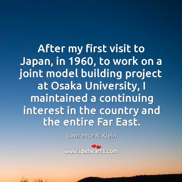After my first visit to japan, in 1960, to work on a joint model building project at osaka university Image