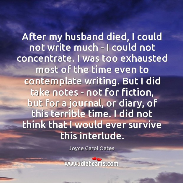 After my husband died, I could not write much – I could Image