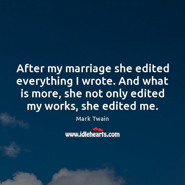 After my marriage she edited everything I wrote. And what is more, Image