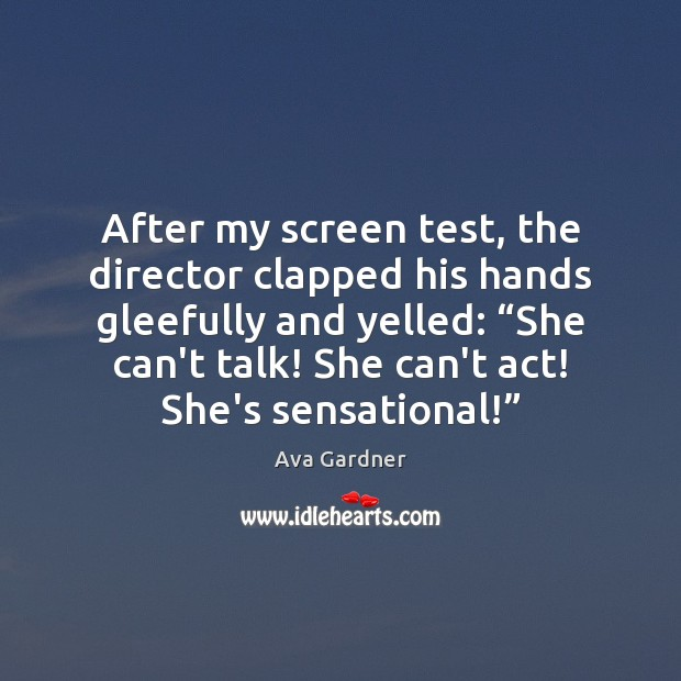 """After my screen test, the director clapped his hands gleefully and yelled: """" Image"""