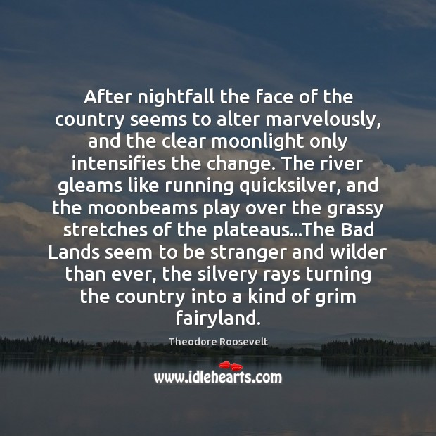 Image, After nightfall the face of the country seems to alter marvelously, and