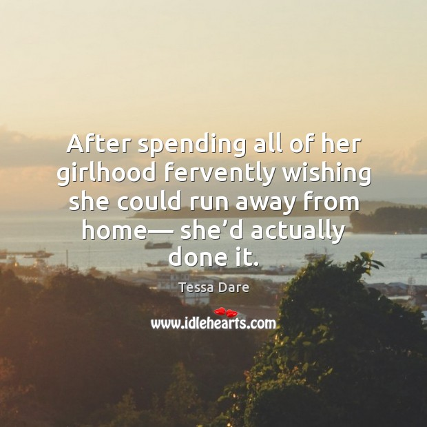 After spending all of her girlhood fervently wishing she could run away Image
